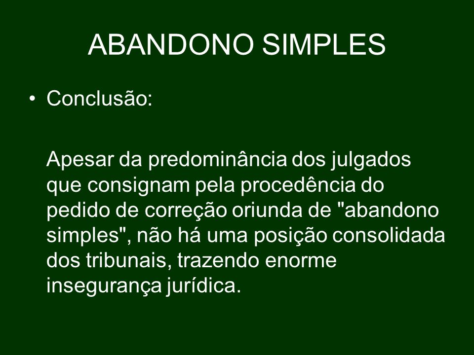 ABANDONO SIMPLES Conclusão: