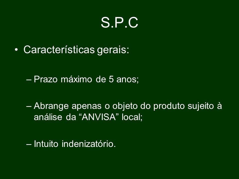 S.P.C Características gerais: Prazo máximo de 5 anos;