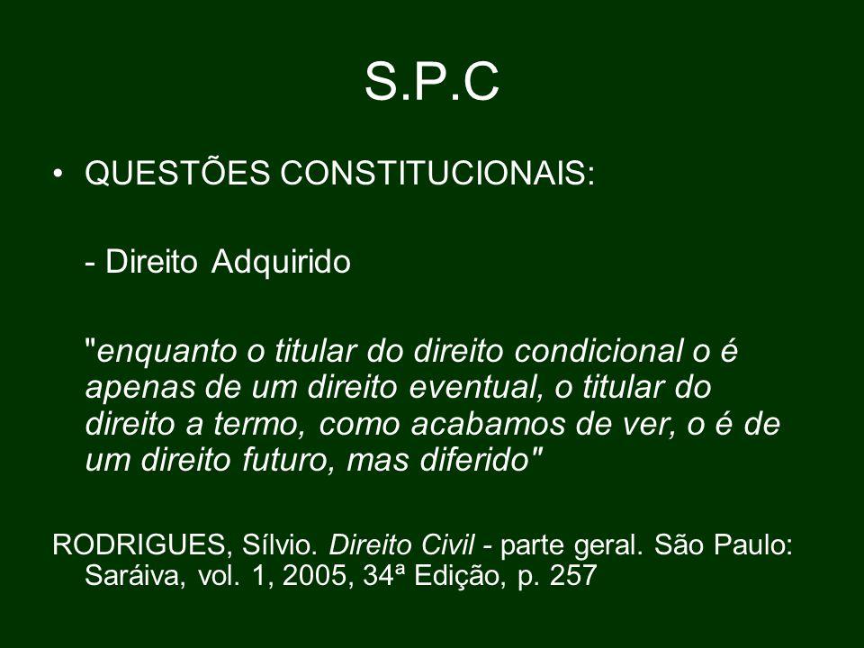 S.P.C QUESTÕES CONSTITUCIONAIS: - Direito Adquirido
