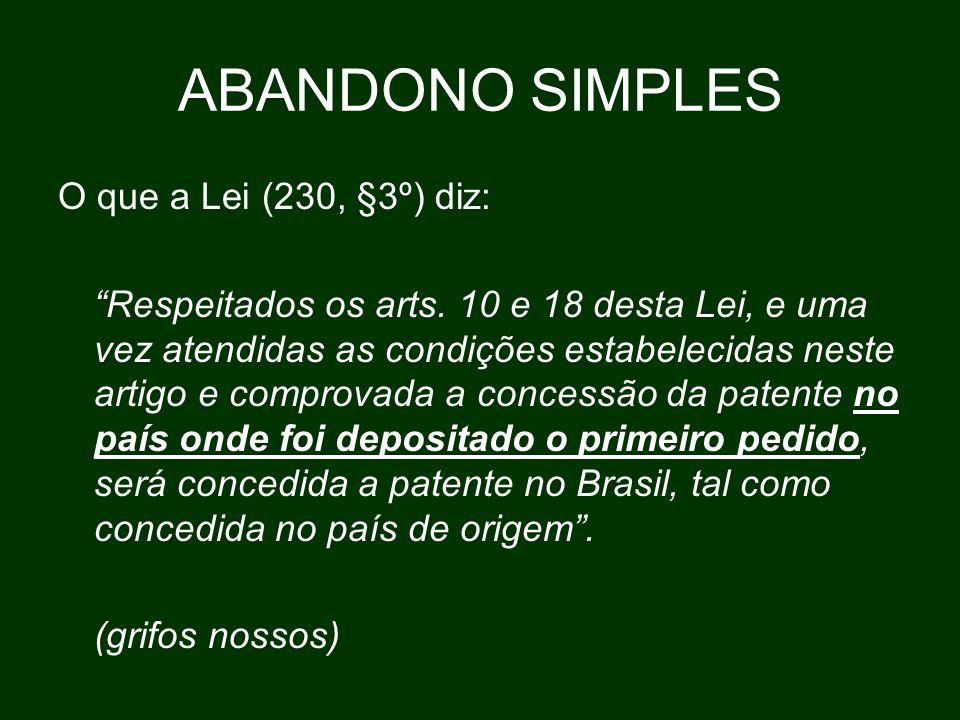 ABANDONO SIMPLES O que a Lei (230, §3º) diz: