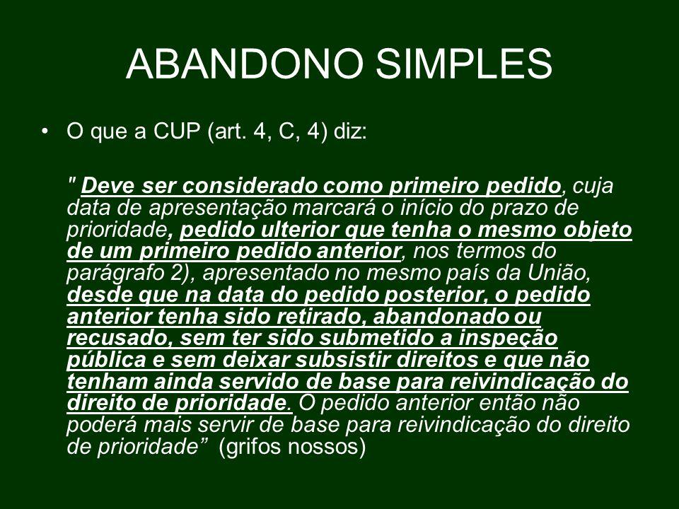 ABANDONO SIMPLES O que a CUP (art. 4, C, 4) diz: