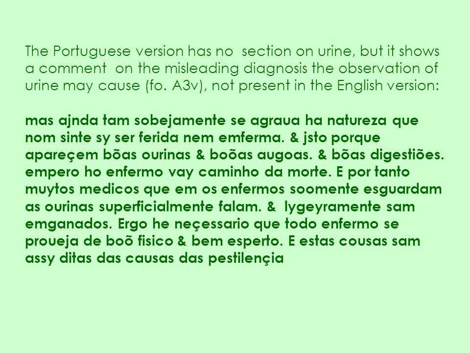 The Portuguese version has no section on urine, but it shows a comment on the misleading diagnosis the observation of urine may cause (fo. A3v), not present in the English version: