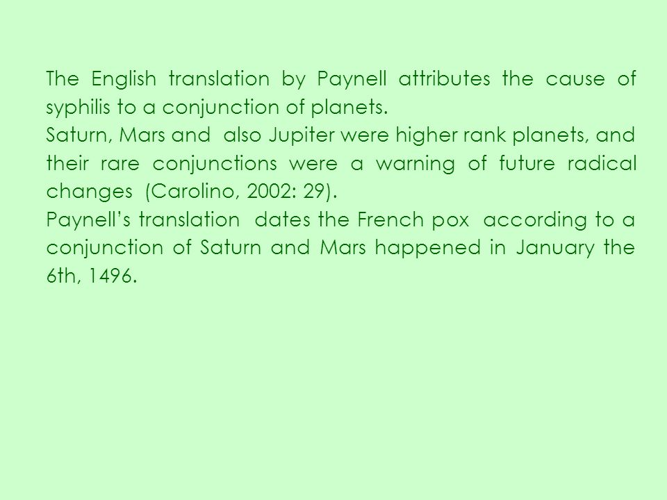 The English translation by Paynell attributes the cause of syphilis to a conjunction of planets.