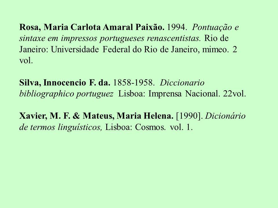 Rosa, Maria Carlota Amaral Paixão. 1994