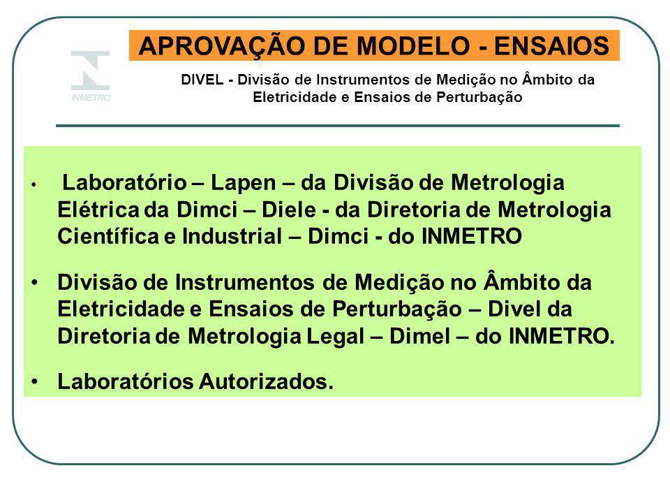 APROVAÇÃO DE MODELO - ENSAIOS