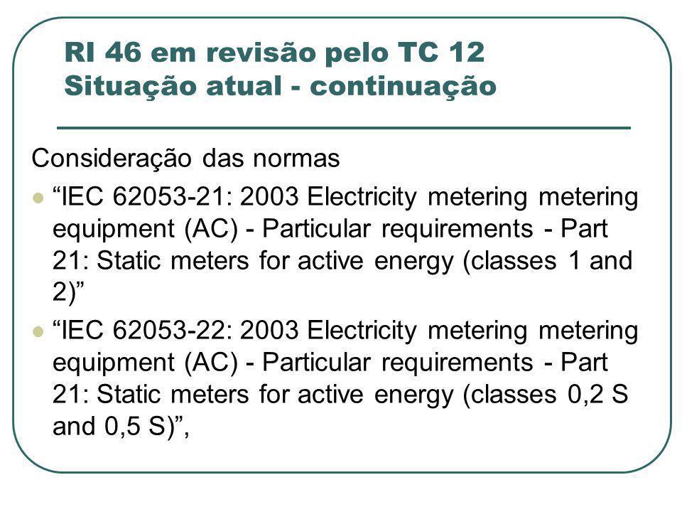 RI 46 em revisão pelo TC 12 Situação atual - continuação