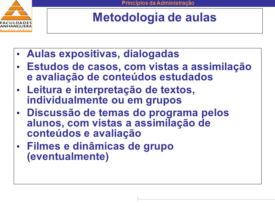 Metodologia de aulas Aulas expositivas, dialogadas