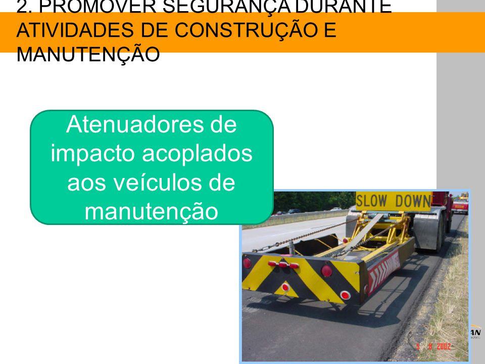 Atenuadores de impacto acoplados aos veículos de manutenção