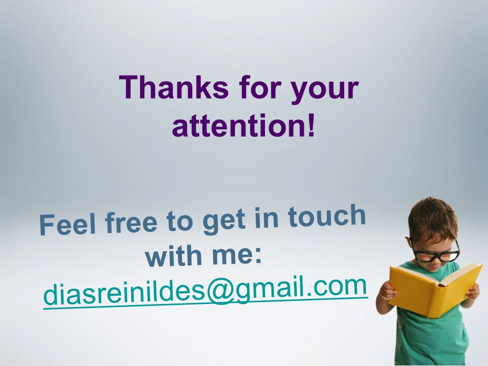Feel free to get in touch with me: diasreinildes@gmail.com