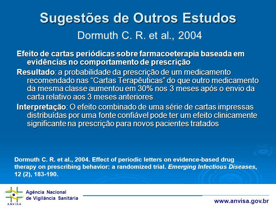 Sugestões de Outros Estudos Dormuth C. R. et al., 2004