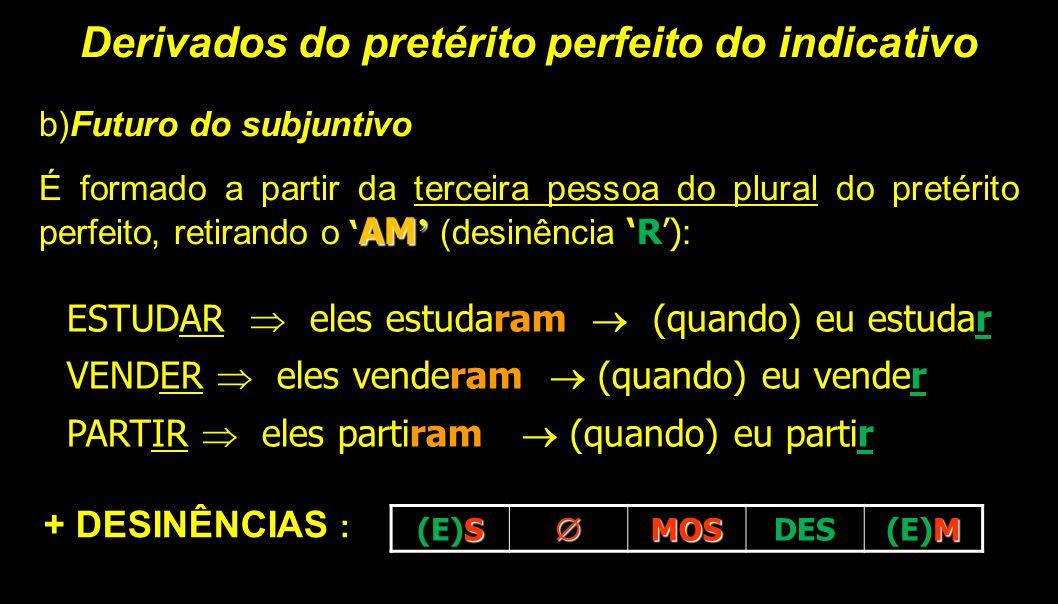 Derivados do pretérito perfeito do indicativo