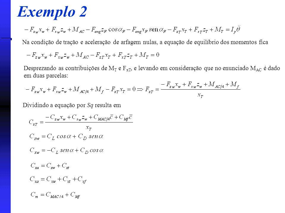 Exemplo 2 Na condição de tração e aceleração de arfagem nulas, a equação de equilíbrio dos momentos fica.