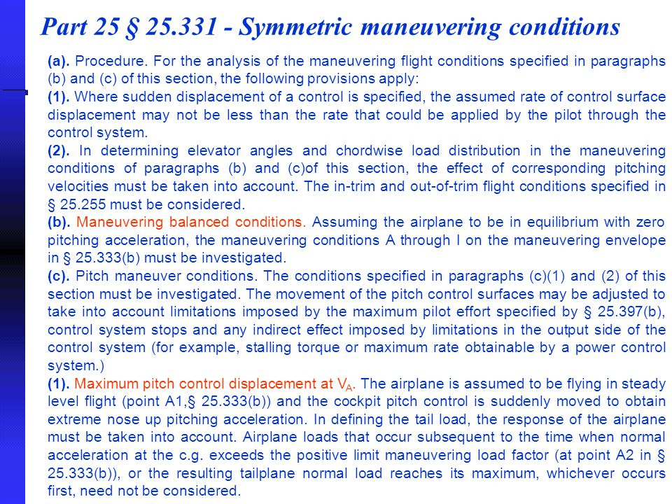 Part 25 § 25.331 - Symmetric maneuvering conditions