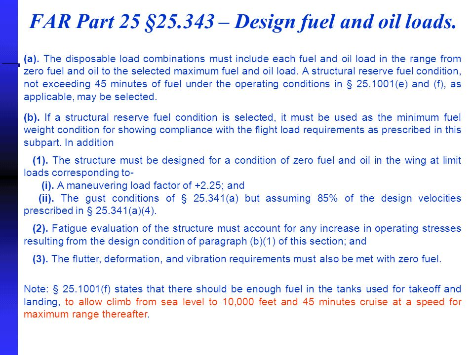 FAR Part 25 §25.343 – Design fuel and oil loads.