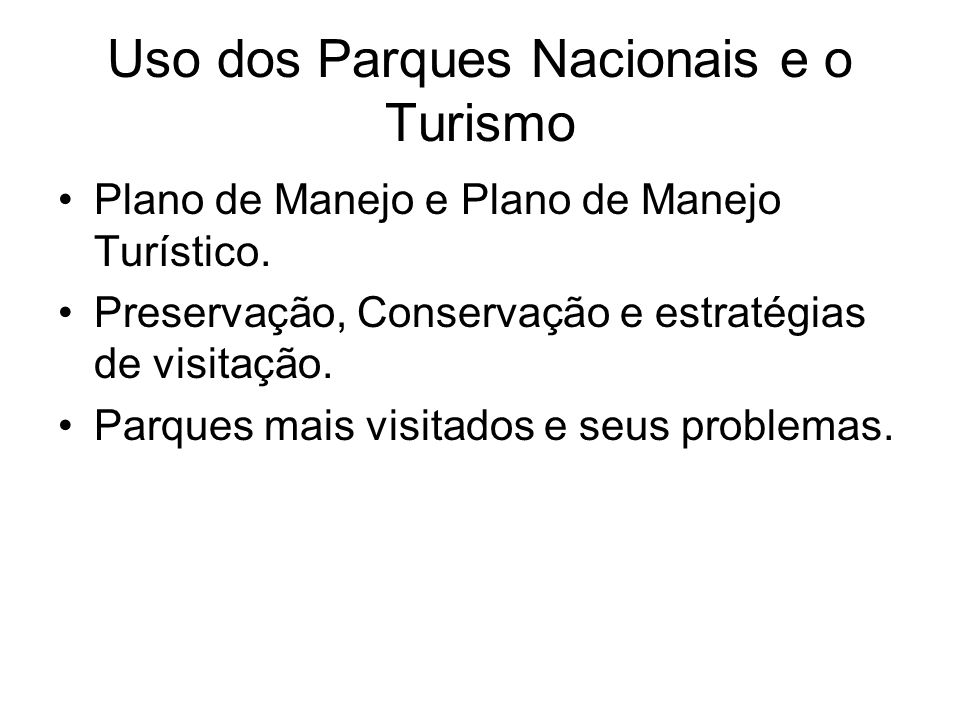 Uso dos Parques Nacionais e o Turismo