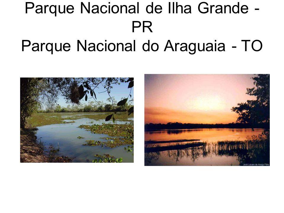 Parque Nacional de Ilha Grande - PR Parque Nacional do Araguaia - TO