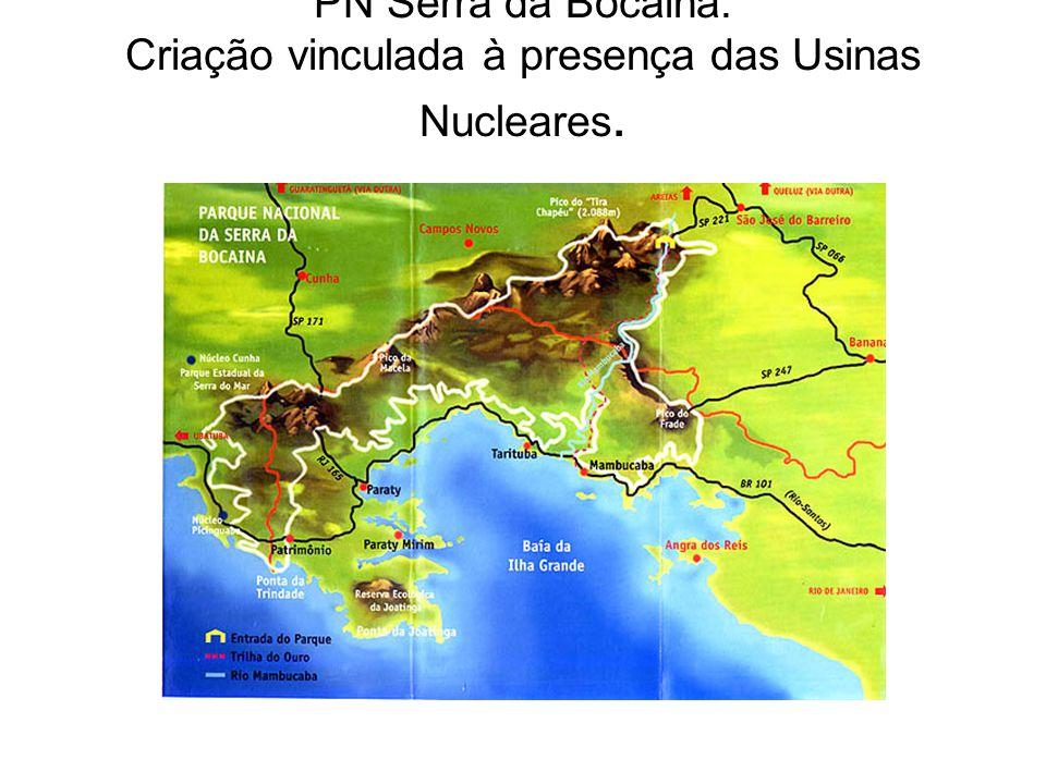 PN Serra da Bocaina. Criação vinculada à presença das Usinas Nucleares.