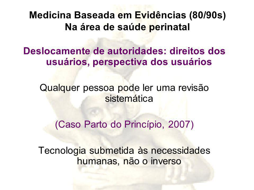 Medicina Baseada em Evidências (80/90s) Na área de saúde perinatal