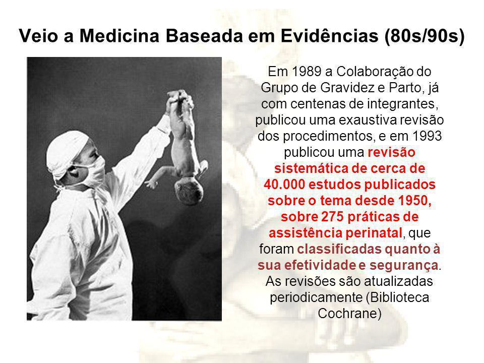Veio a Medicina Baseada em Evidências (80s/90s)
