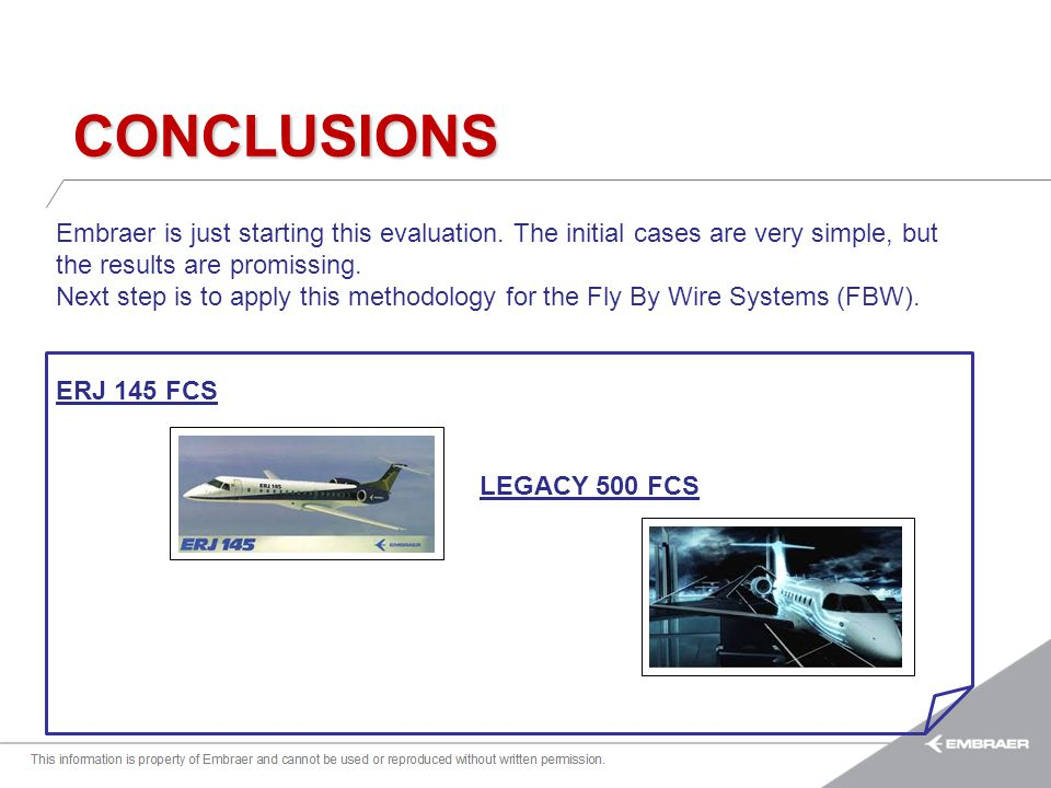 CONCLUSIONS Embraer is just starting this evaluation. The initial cases are very simple, but the results are promissing.