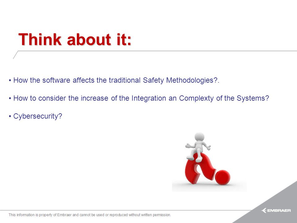 Think about it: How the software affects the traditional Safety Methodologies .