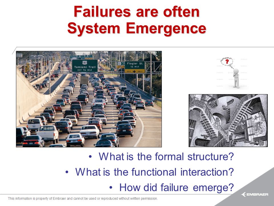 Failures are often System Emergence
