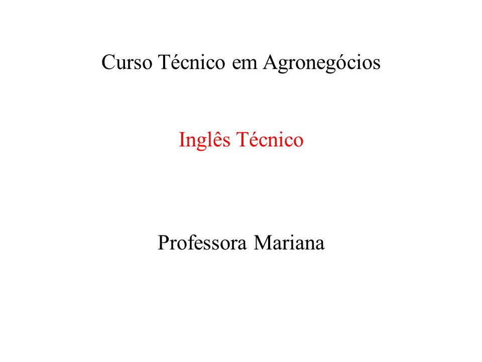 Curso Técnico em Agronegócios Inglês Técnico Professora Mariana