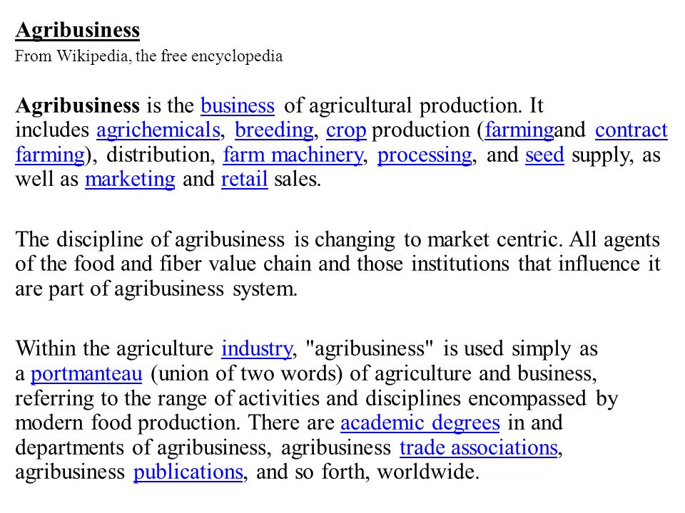 Agribusiness From Wikipedia, the free encyclopedia.