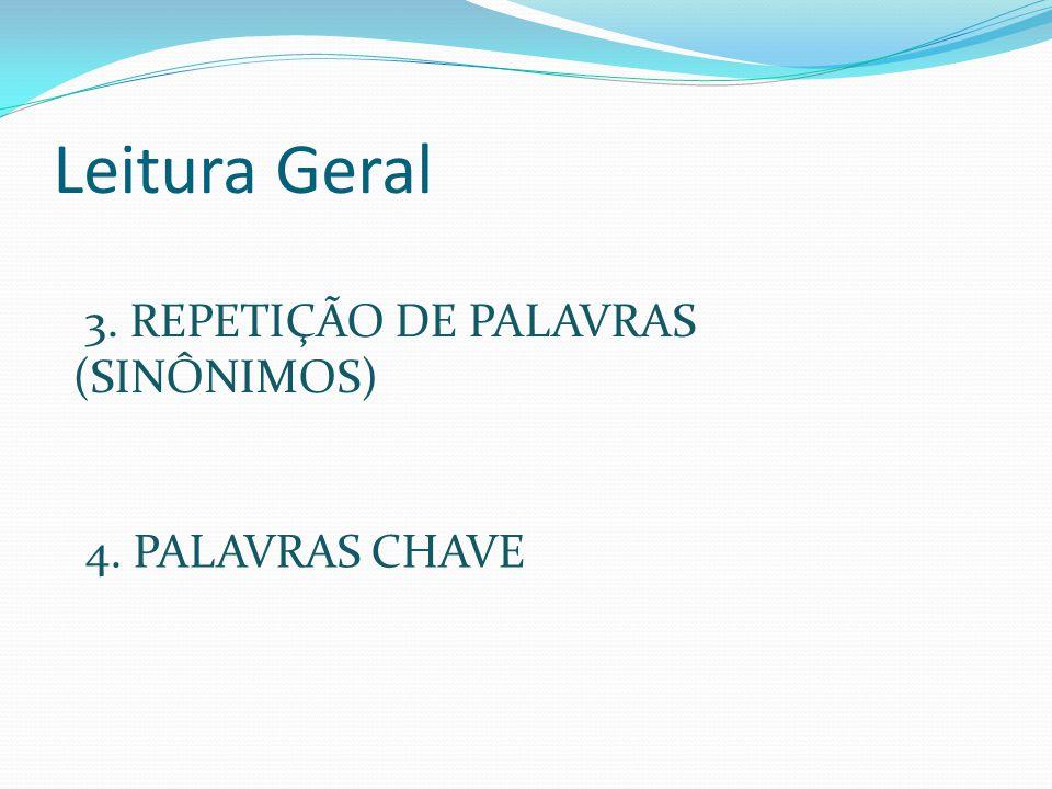 Leitura Geral 3. REPETIÇÃO DE PALAVRAS (SINÔNIMOS) 4. PALAVRAS CHAVE