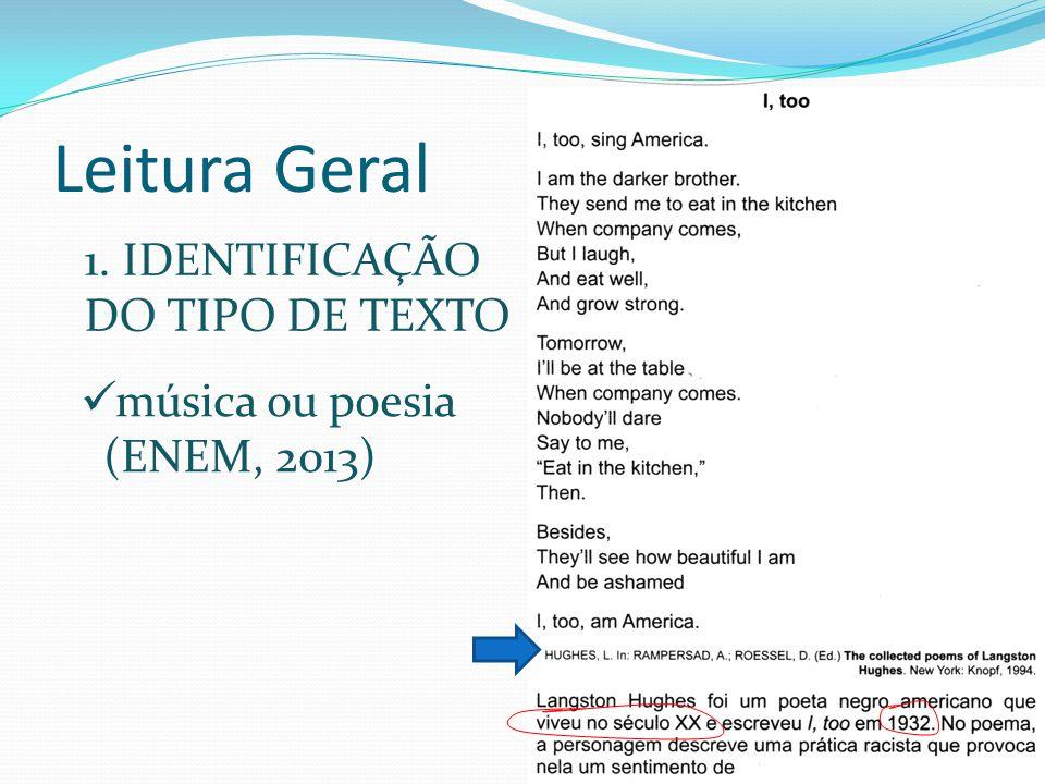 Leitura Geral 1. IDENTIFICAÇÃO DO TIPO DE TEXTO música ou poesia