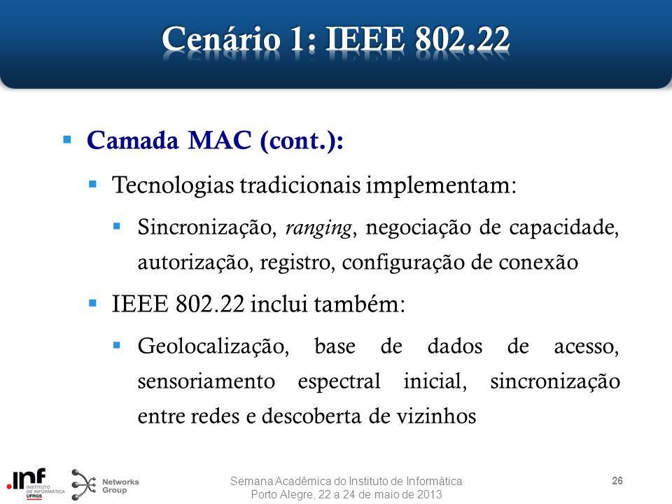 Cenário 1: IEEE 802.22 Camada MAC (cont.):
