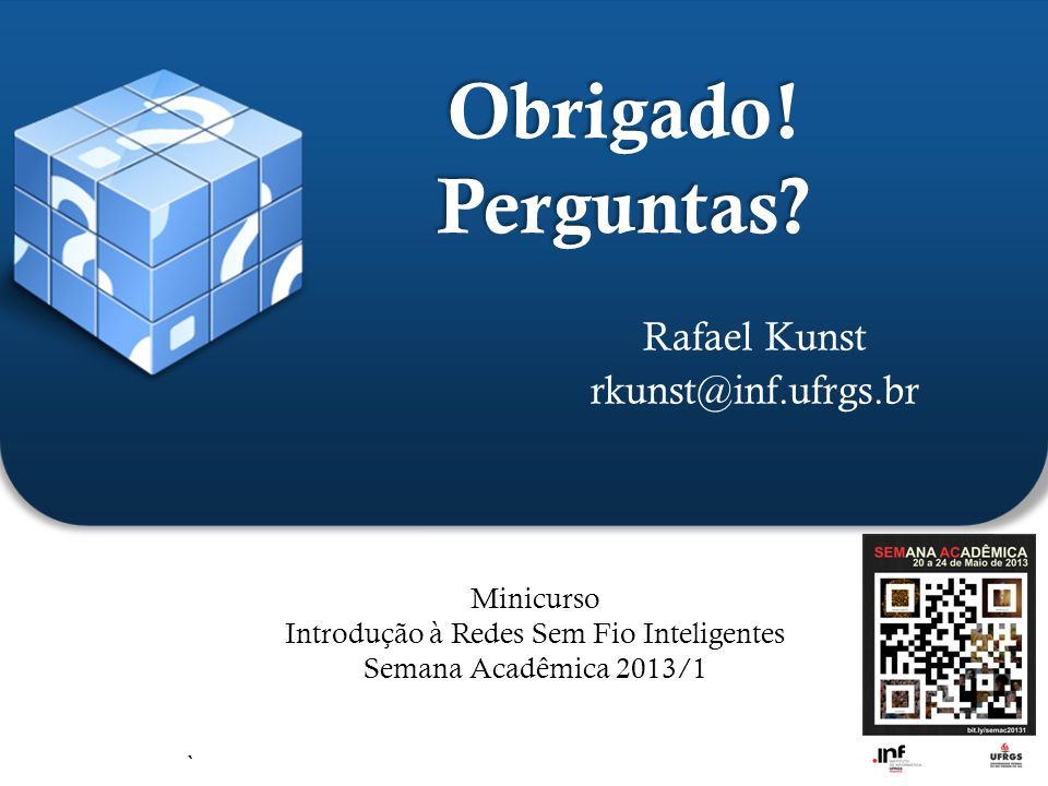 Rafael Kunst rkunst@inf.ufrgs.br