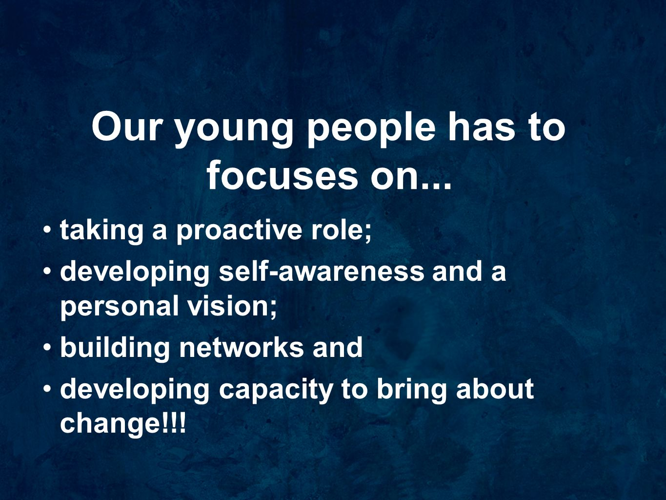 Our young people has to focuses on...
