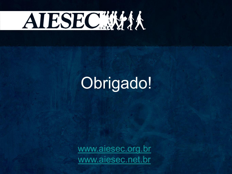 Obrigado! www.aiesec.org.br www.aiesec.net.br