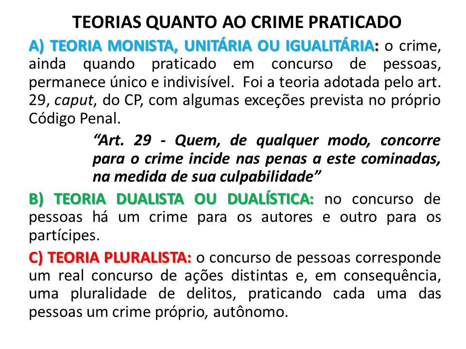 TEORIAS QUANTO AO CRIME PRATICADO