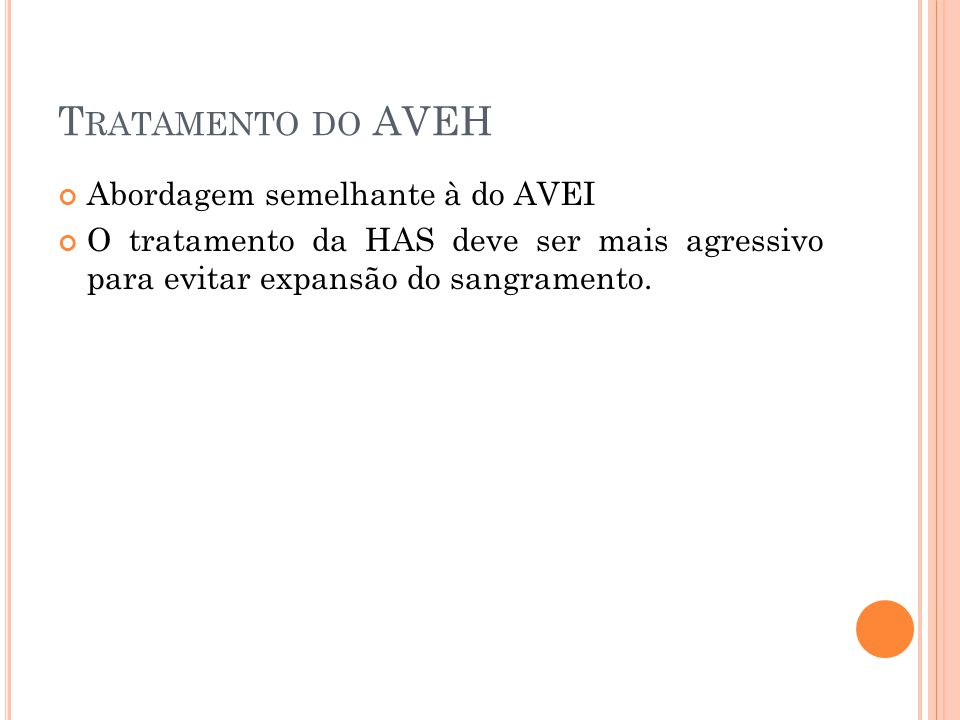 Tratamento do AVEH Abordagem semelhante à do AVEI