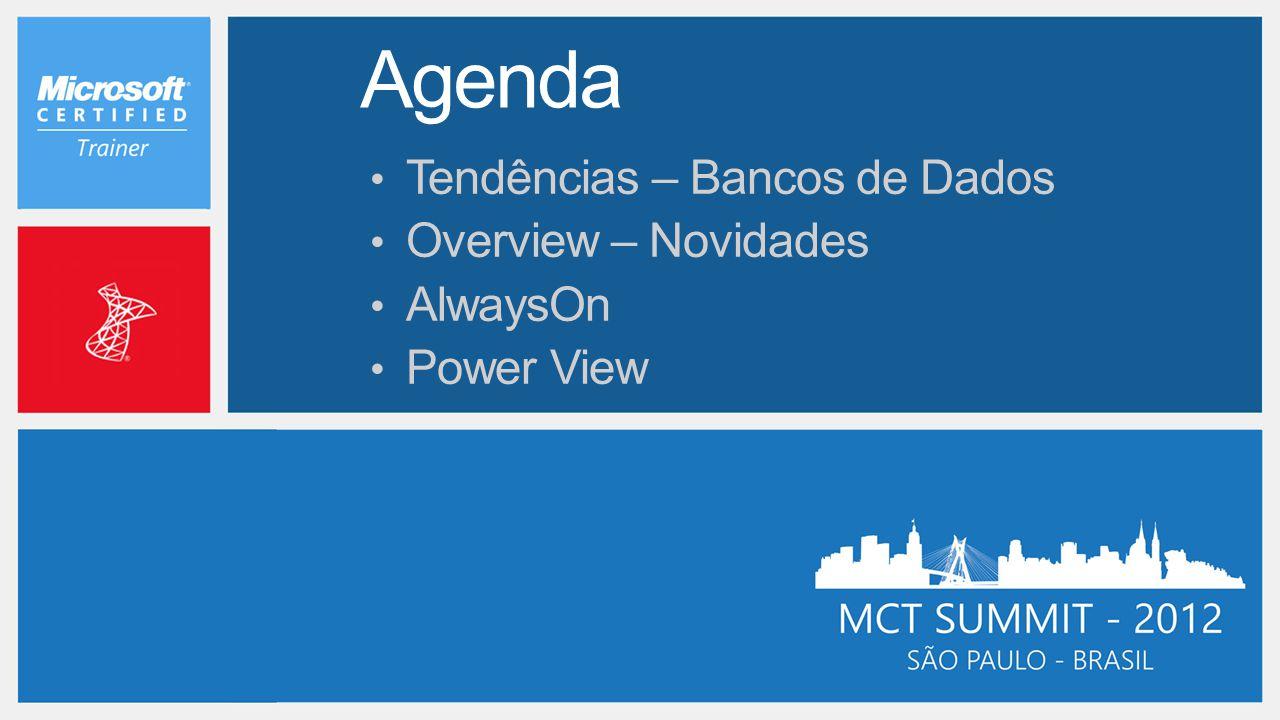 Agenda Tendências – Bancos de Dados Overview – Novidades AlwaysOn