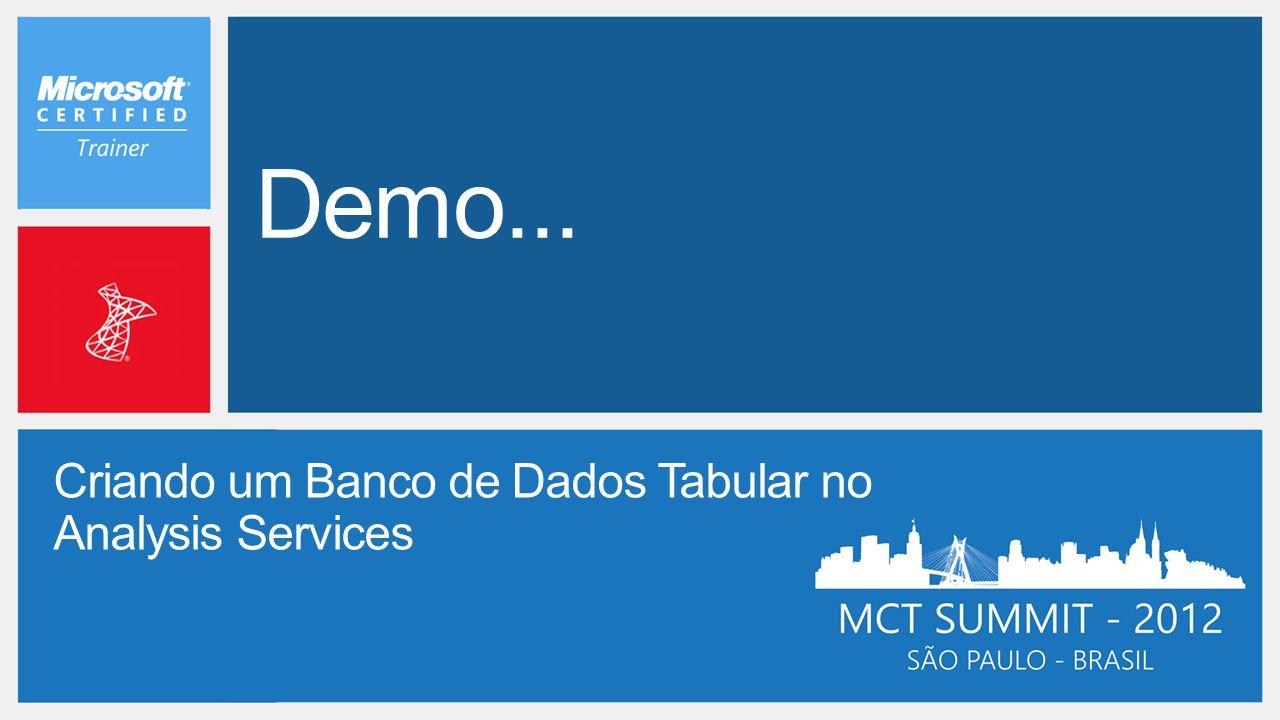 Demo... Criando um Banco de Dados Tabular no Analysis Services