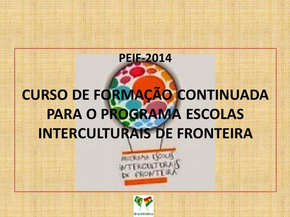 PEIF-2014 CURSO DE FORMAÇÃO CONTINUADA PARA O PROGRAMA ESCOLAS INTERCULTURAIS DE FRONTEIRA