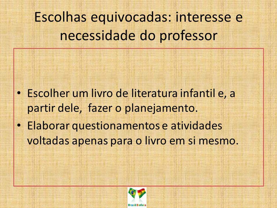 Escolhas equivocadas: interesse e necessidade do professor