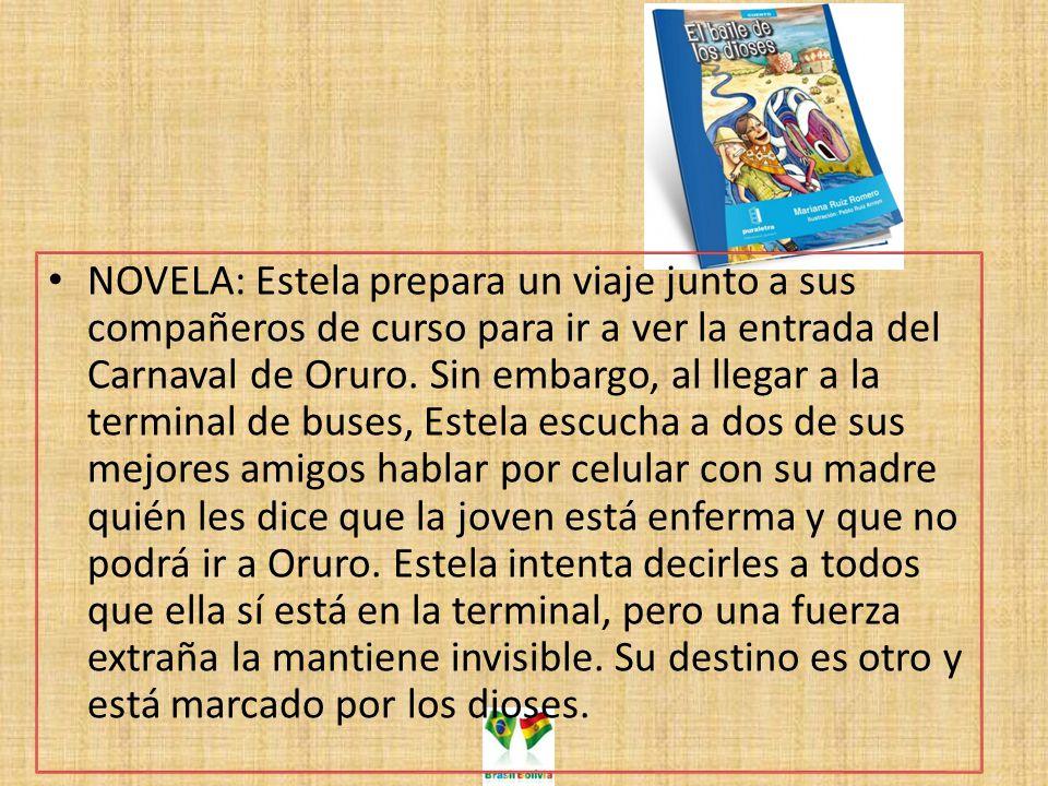 NOVELA: Estela prepara un viaje junto a sus compañeros de curso para ir a ver la entrada del Carnaval de Oruro.