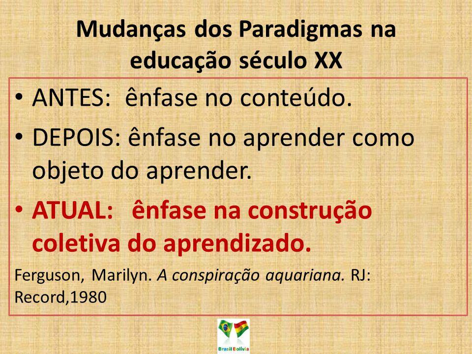 Mudanças dos Paradigmas na educação século XX