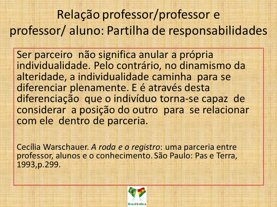 Relação professor/professor e professor/ aluno: Partilha de responsabilidades