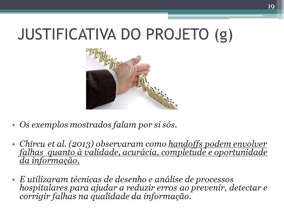 JUSTIFICATIVA DO PROJETO (g)