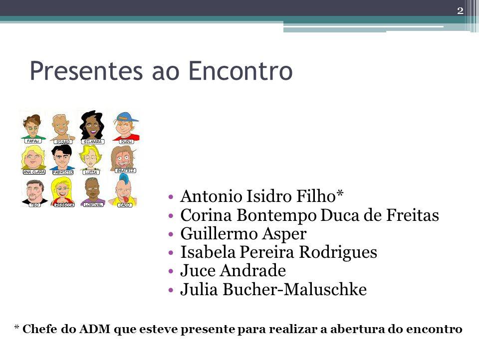 Presentes ao Encontro Antonio Isidro Filho*
