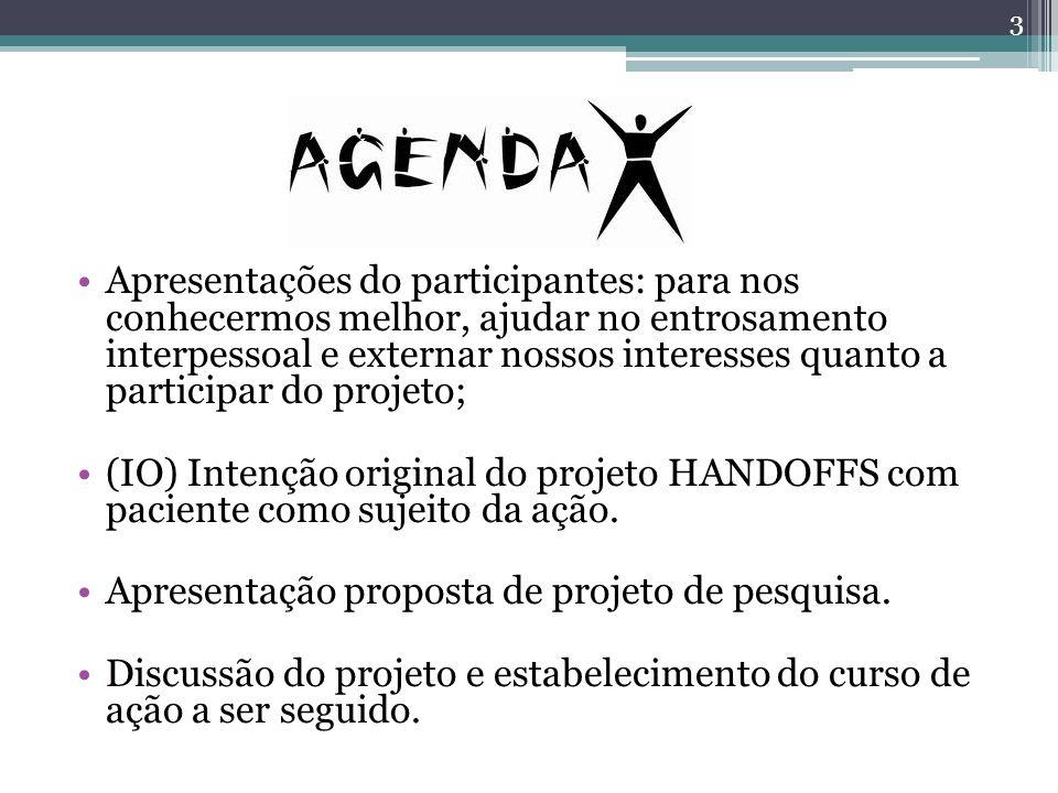 Apresentações do participantes: para nos conhecermos melhor, ajudar no entrosamento interpessoal e externar nossos interesses quanto a participar do projeto;