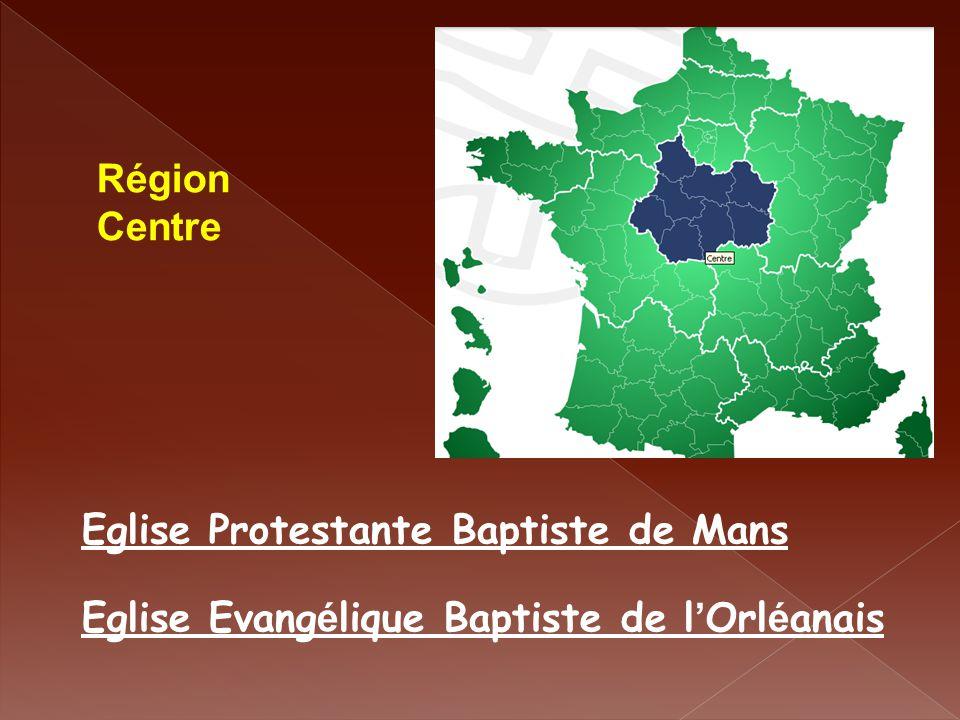 Région Centre Eglise Protestante Baptiste de Mans Eglise Evangélique Baptiste de l'Orléanais