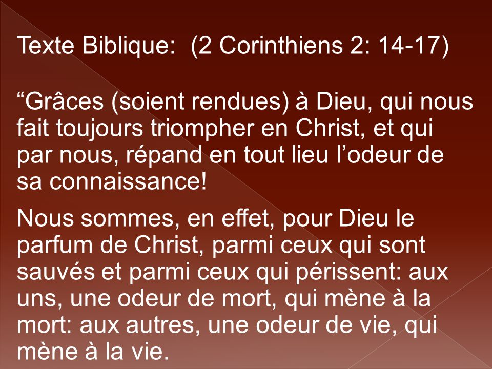 Texte Biblique: (2 Corinthiens 2: 14-17)