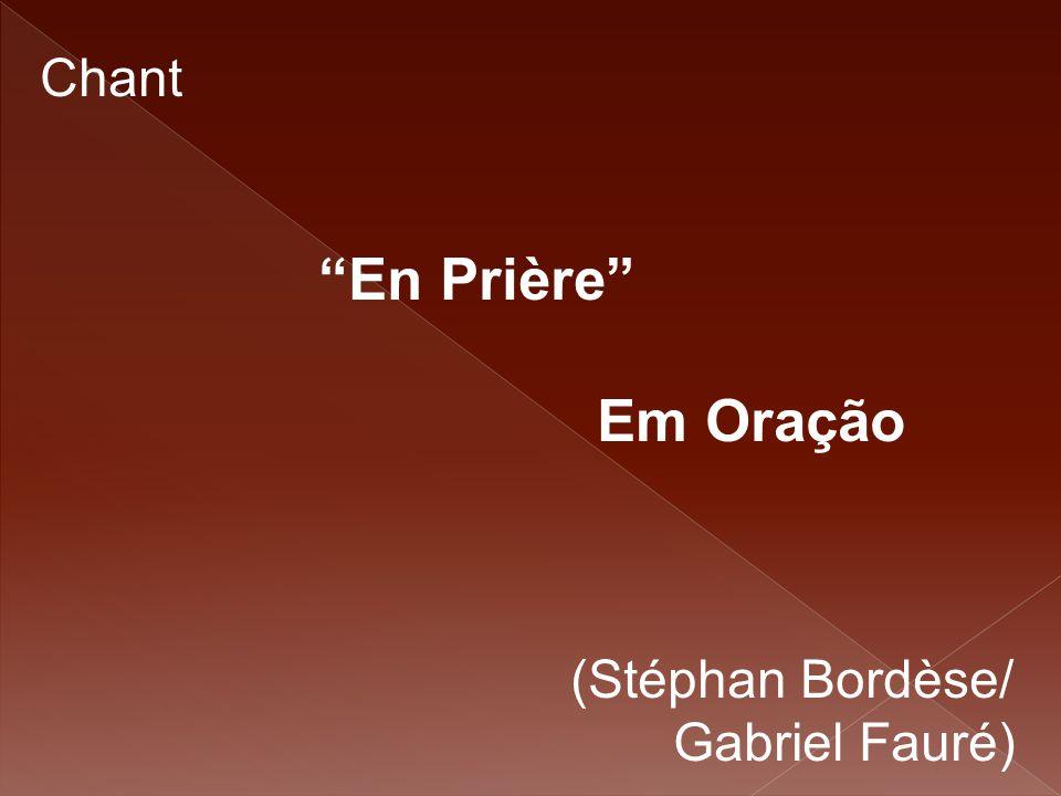 Chant En Prière Em Oração (Stéphan Bordèse/ Gabriel Fauré)