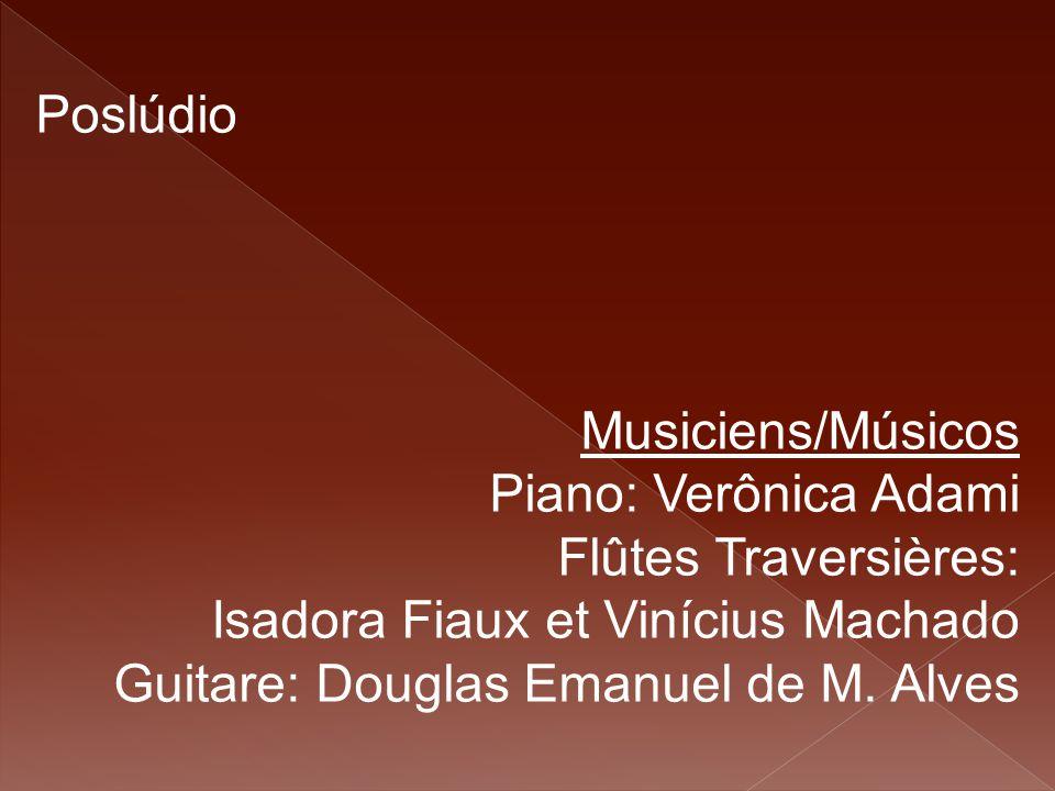 Poslúdio Musiciens/Músicos. Piano: Verônica Adami. Flûtes Traversières: Isadora Fiaux et Vinícius Machado.
